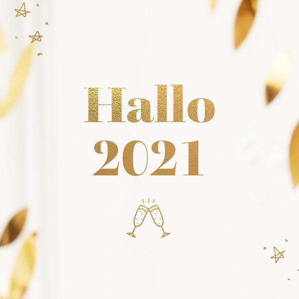 Hallo 2021 – Bye Bye 2020