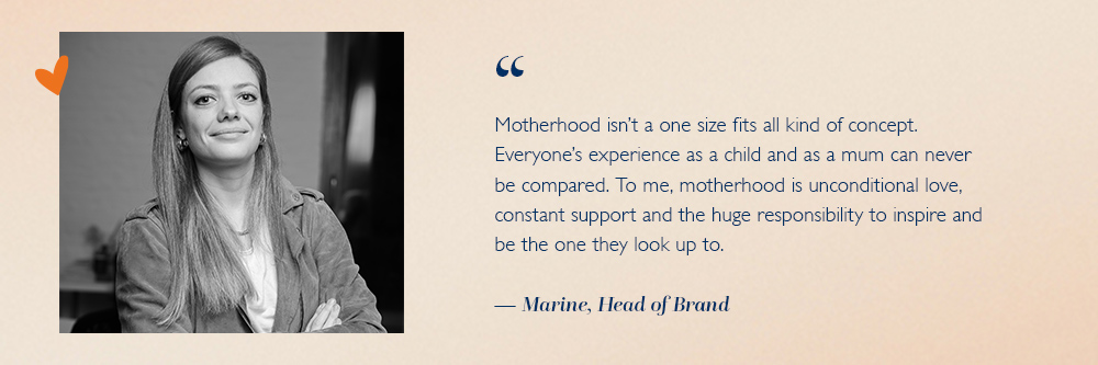 What Motherhood means to our Head of Brand, Marine